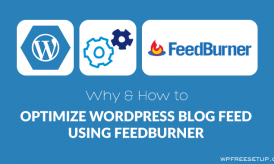 Why & How to Optimize Your WordPress Blog Feed Using Feedburner
