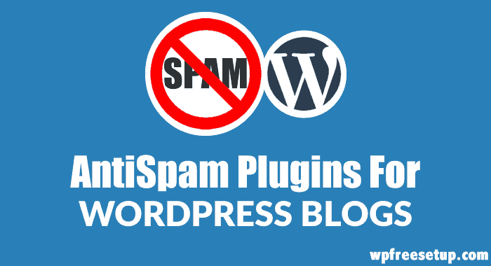 5 AntiSpam Plugins for WordPress Blogs