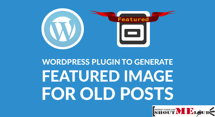 Generate Featured Image For Old Posts