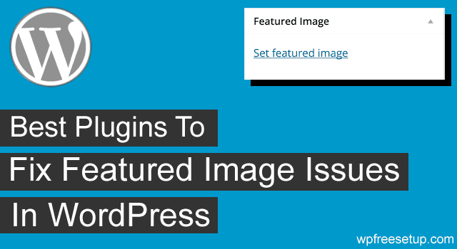 Fix WordPress Featured Image Issues