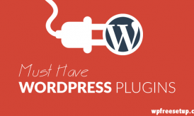 13 Must Have WordPress Plugins & Their Uses – 2018 Edition