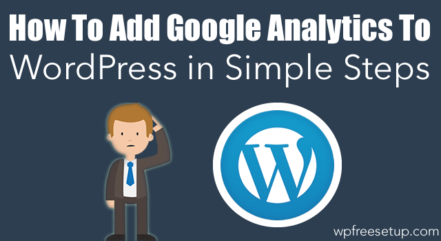 How To Add Google Analytics To WordPress in Simple Steps