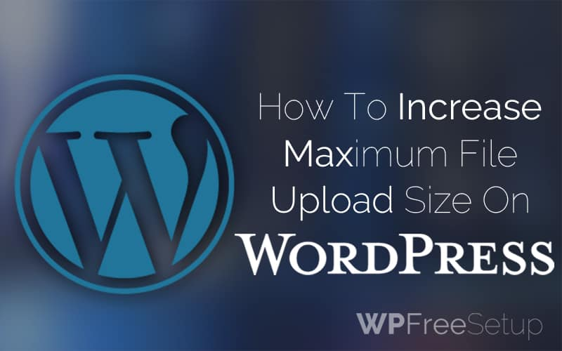Increase Maximum Upload Size