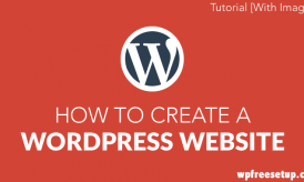 How To Create a WordPress Website – Tutorial [With Images]