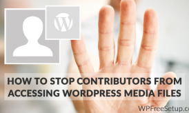 How To Stop Contributors from Accessing WordPress Media Files