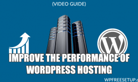 How to Improve the Performance of WordPress Hosting [Video]