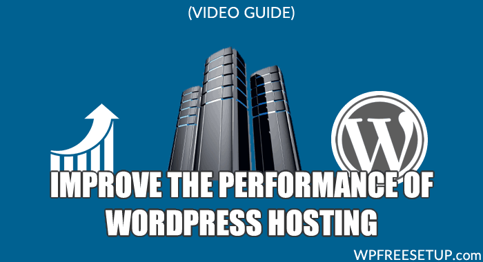 Improve WordPress Hosting Performance