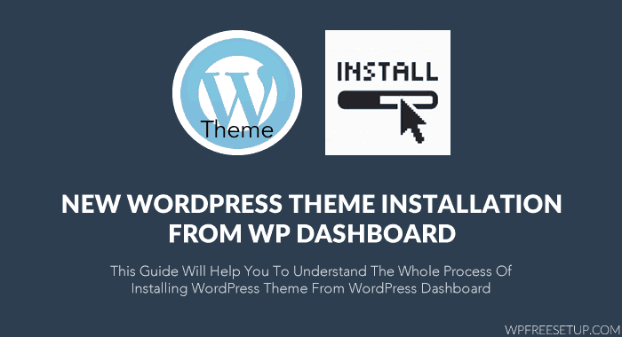 How to Install New WordPress Theme from WP Dashboard