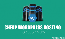 Cheap WordPress Hosting for Beginners: 2019 Edition