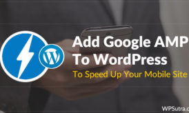 How to Add Google AMP to WordPress to Speed Up Your Mobile Site