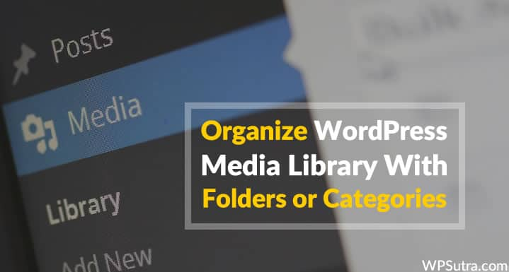 How To Organize Your WordPress Media Library With Folders or Categories