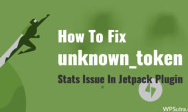 How To Fix unknown_token: It looks like your Jetpack connection is broken.