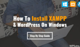 How To Run WordPress Locally on Windows Using XAMPP