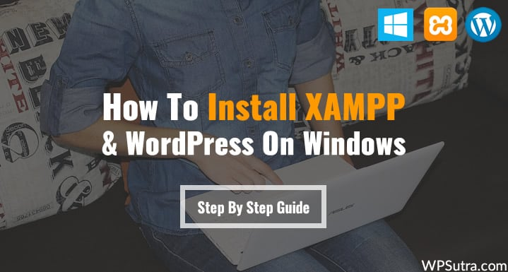 Install XAMPP & WordPress On Windows
