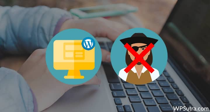 Dangers Of Using Pirated WordPress Theme